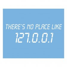 "Maglietta ""there's no place like 127.0.0.1"""